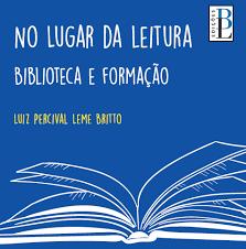 """Capa do livro """"No Lugar da Leitura"""", de Percival Lemes Britto. Baixe gratuitamente!"""